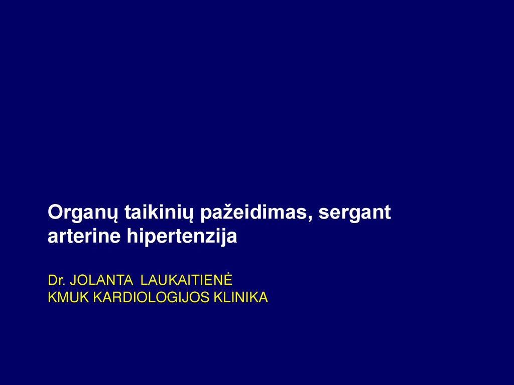 tiksliniai organai serga hipertenzija